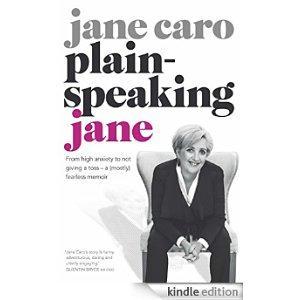 Jane Caro - 'Plain Speaking Jane'.